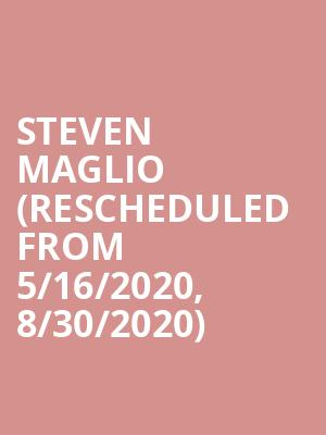 Steven Maglio (Rescheduled from 5/16/2020, 8/30/2020) at Kirby Center for the Performing Arts