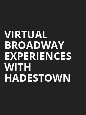Virtual Broadway Experiences with HADESTOWN, Virtual Experiences for Wilkes Barre, Wilkes Barre