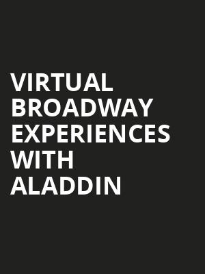 Virtual Broadway Experiences with ALADDIN, Virtual Experiences for Wilkes Barre, Wilkes Barre